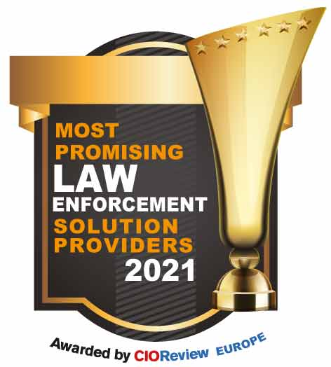 Top 10 Law Enforcement Solution Companies in Europe - 2021